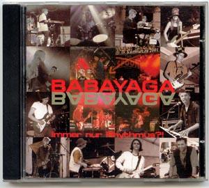 """BABAYAGA CDs und Buttons BABAYAGA CD 2002 """"Immer nur Rhythmus?!"""""""