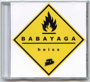 """BABAYAGA CDs und Buttons BABAYAGA CD 2006 """"Heiss"""""""